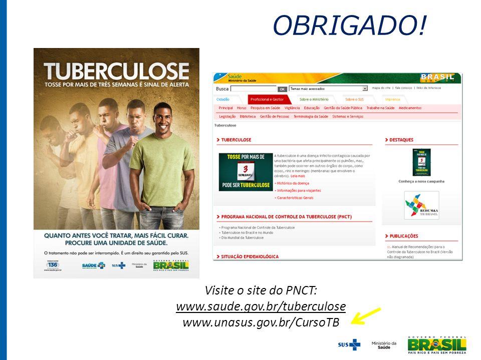 OBRIGADO! Visite o site do PNCT: www.saude.gov.br/tuberculose