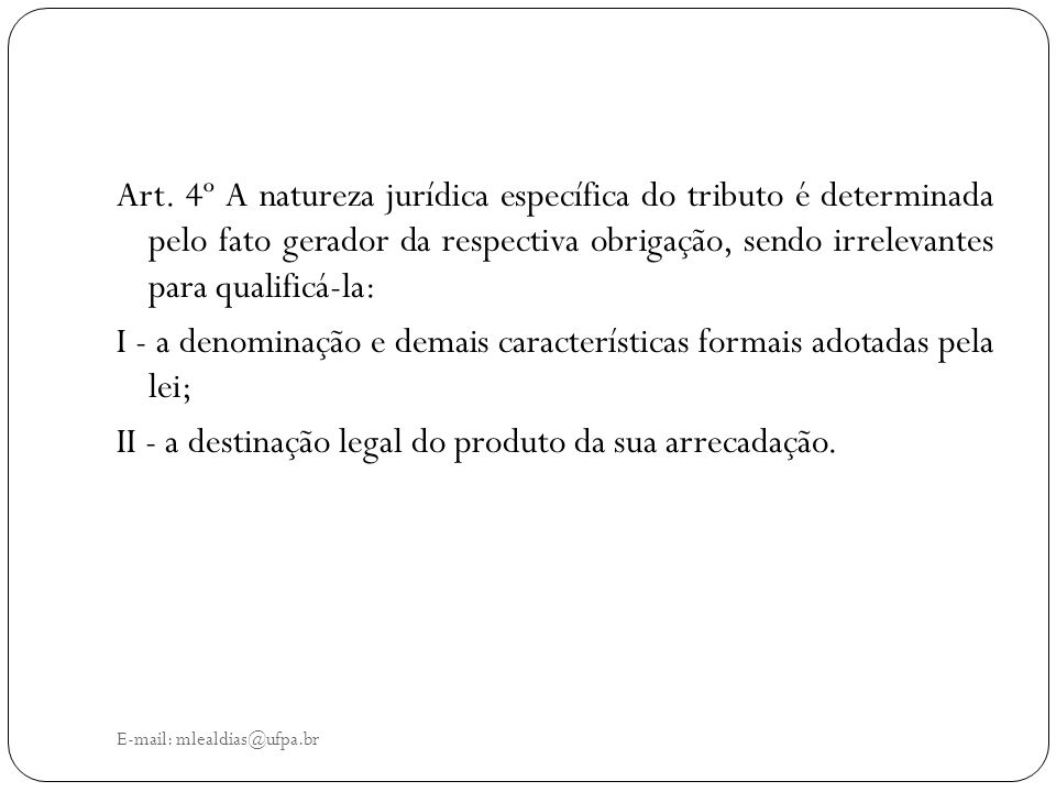 I - a denominação e demais características formais adotadas pela lei;