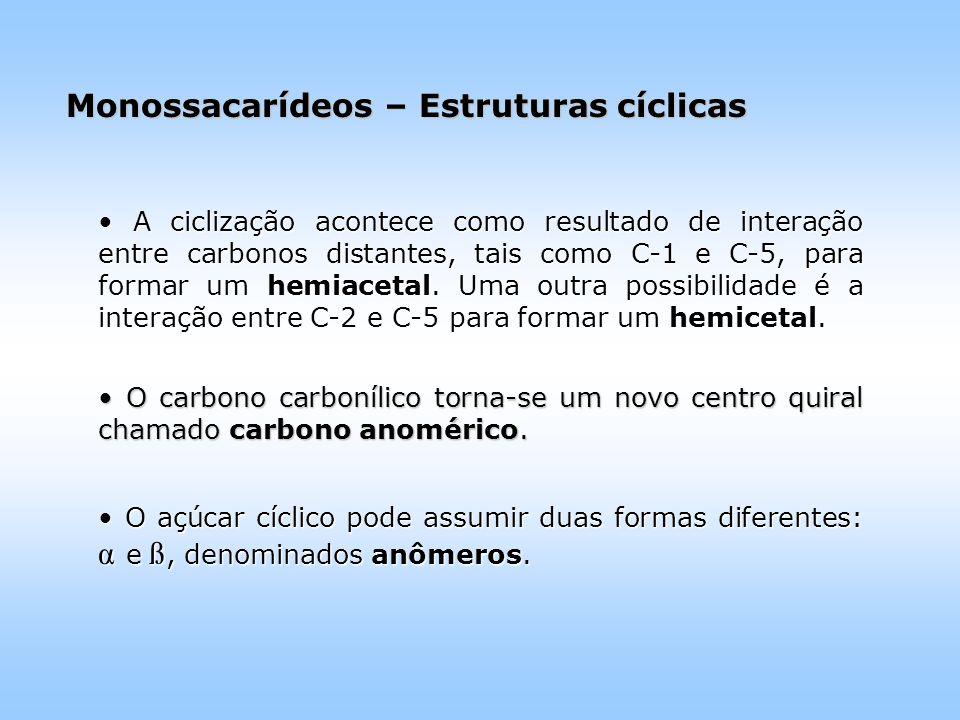 Monossacarídeos – Estruturas cíclicas
