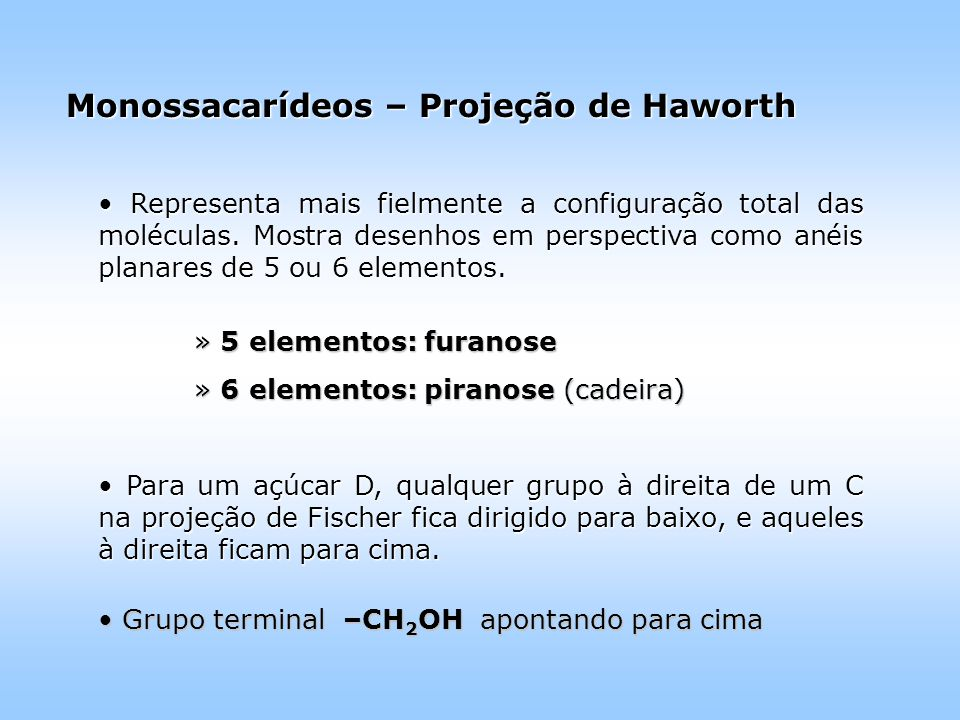 Monossacarídeos – Projeção de Haworth