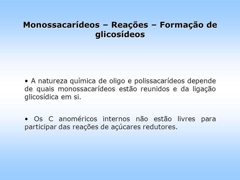 Monossacarídeos – Reações – Formação de glicosídeos