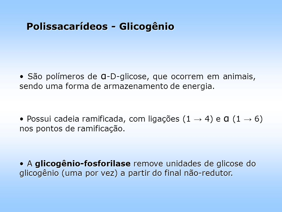 Polissacarídeos - Glicogênio