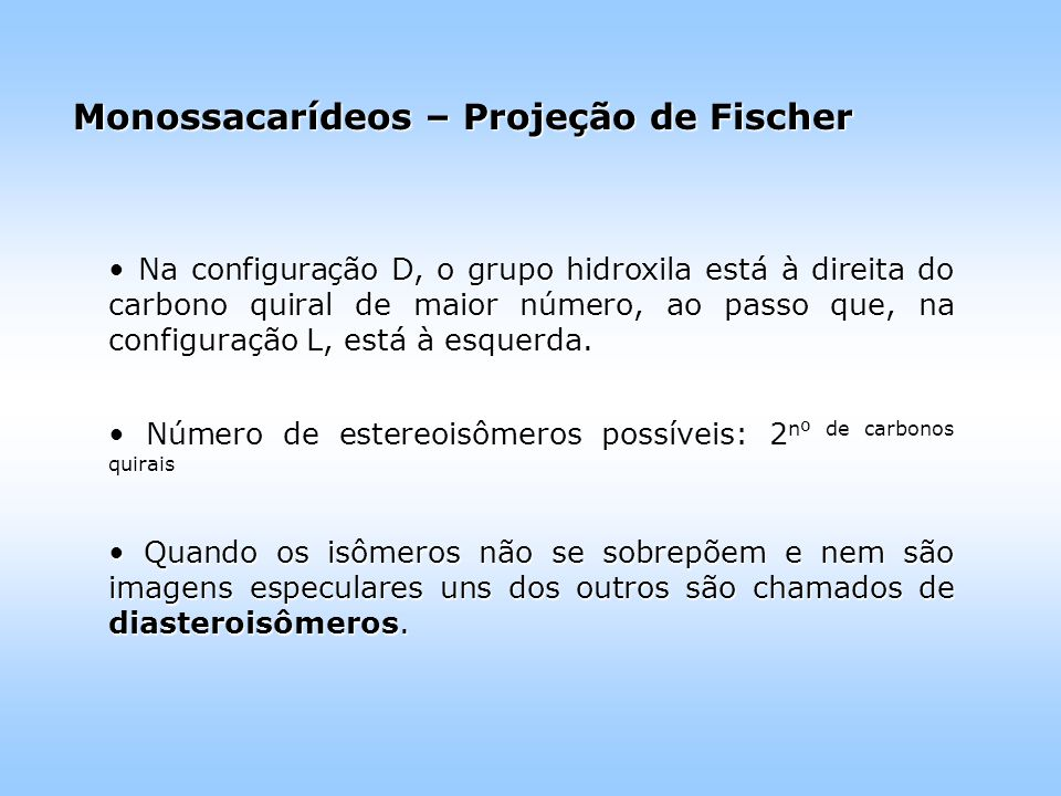 Monossacarídeos – Projeção de Fischer