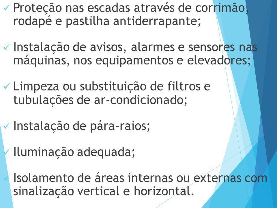 Proteção nas escadas através de corrimão, rodapé e pastilha antiderrapante;