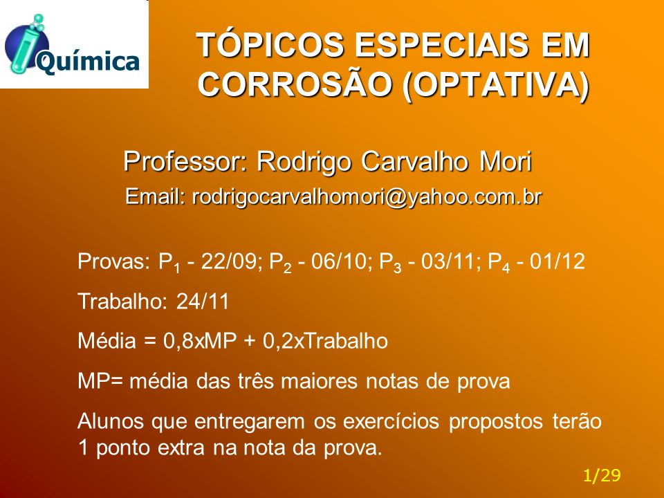 TÓPICOS ESPECIAIS EM CORROSÃO (OPTATIVA)