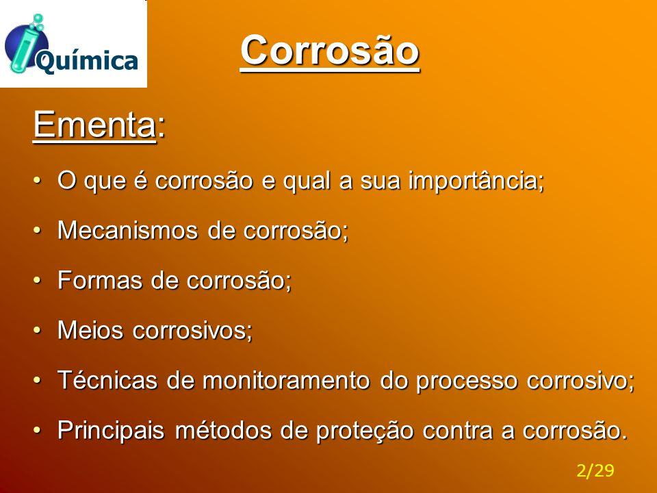Corrosão Ementa: O que é corrosão e qual a sua importância;