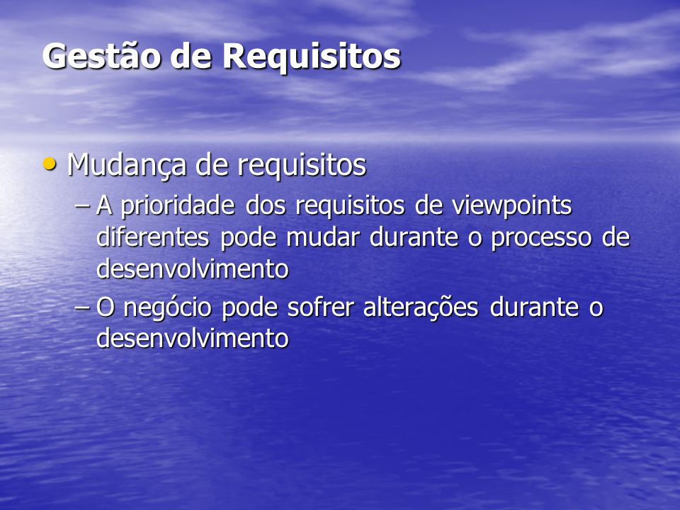 Gestão de Requisitos Mudança de requisitos