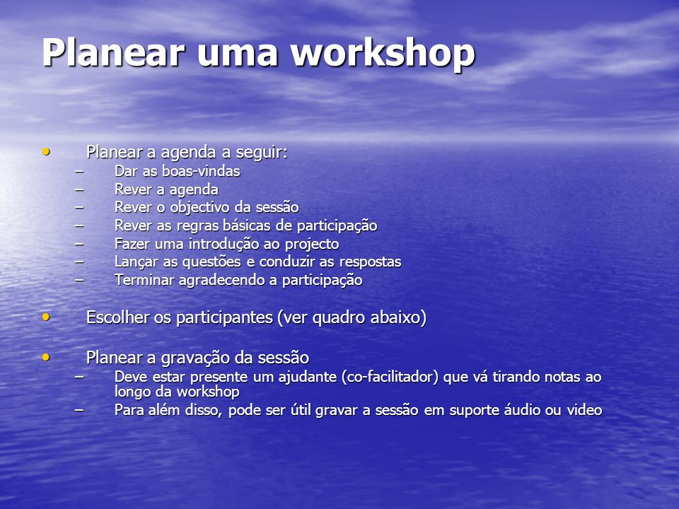 Planear uma workshop Planear a agenda a seguir: