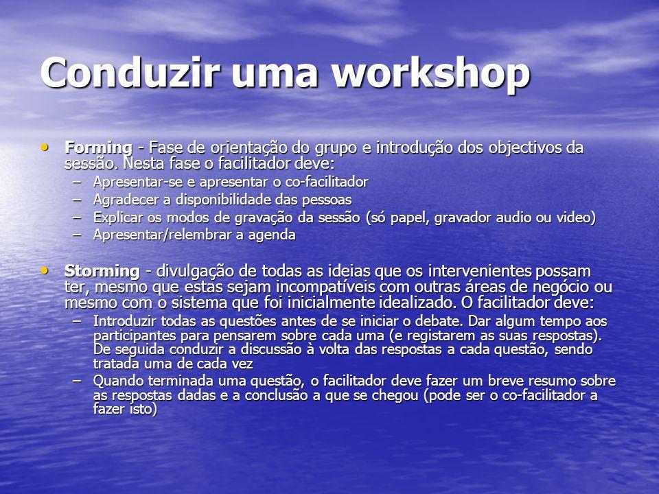 Conduzir uma workshop Forming - Fase de orientação do grupo e introdução dos objectivos da sessão. Nesta fase o facilitador deve: