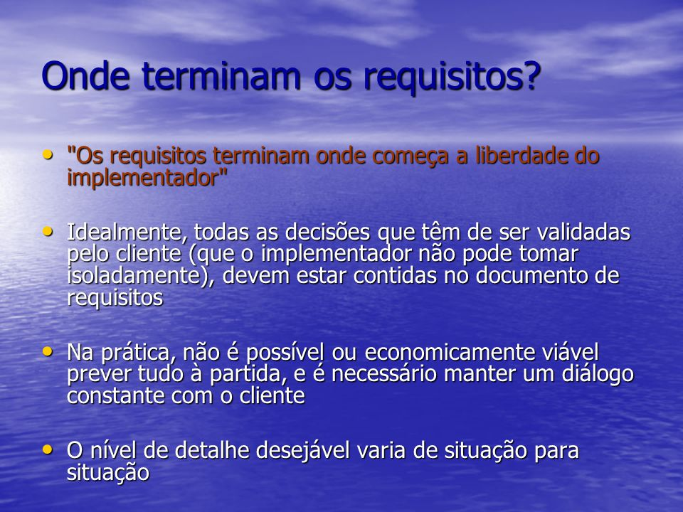 Onde terminam os requisitos