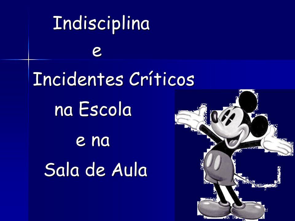 Indisciplina e Incidentes Críticos na Escola e na Sala de Aula