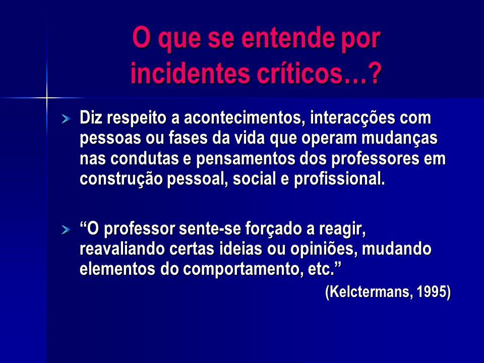 O que se entende por incidentes críticos…