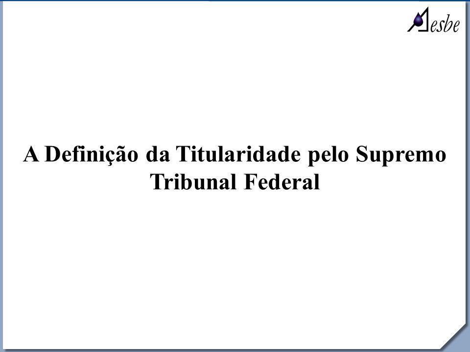 A Definição da Titularidade pelo Supremo Tribunal Federal