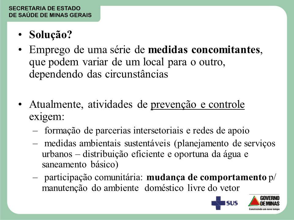 Atualmente, atividades de prevenção e controle exigem: