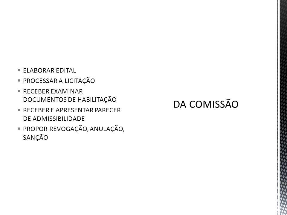 DA COMISSÃO ELABORAR EDITAL PROCESSAR A LICITAÇÃO