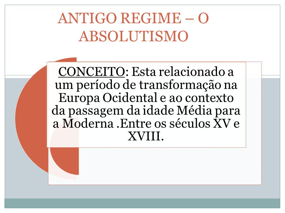 ANTIGO REGIME – O ABSOLUTISMO