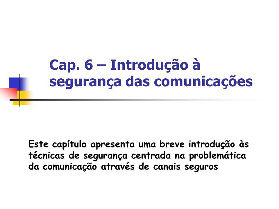 Cap. 6 – Introdução à segurança das comunicações