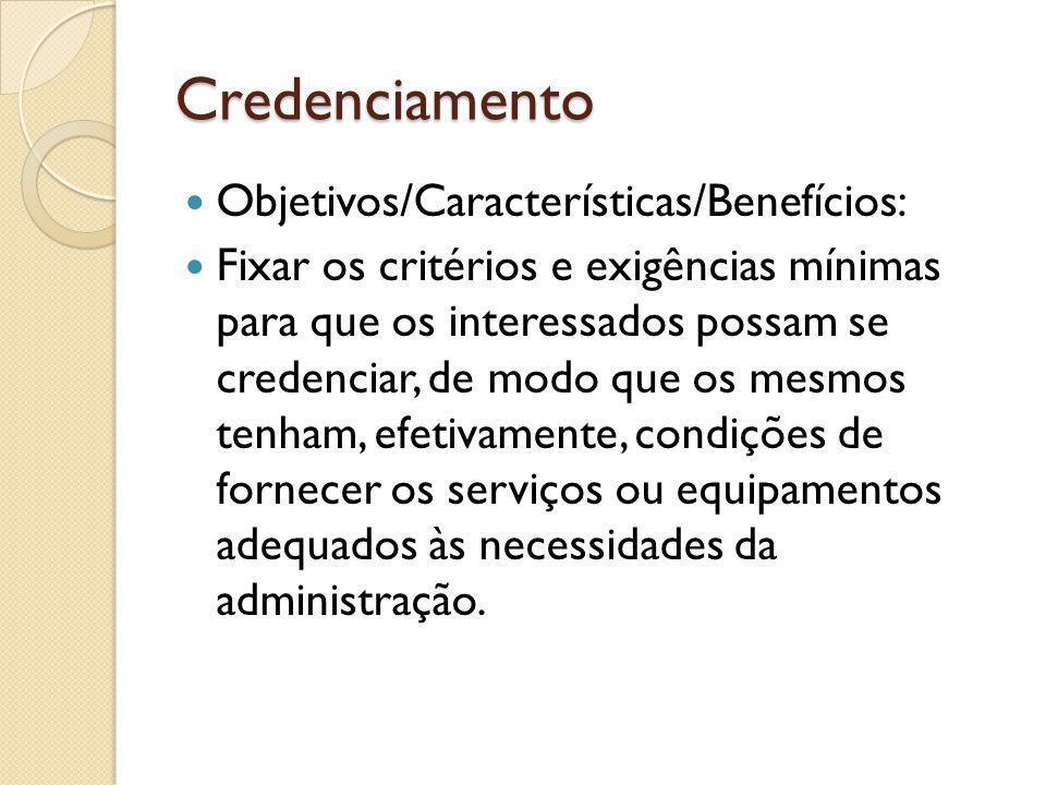 Credenciamento Objetivos/Características/Benefícios: