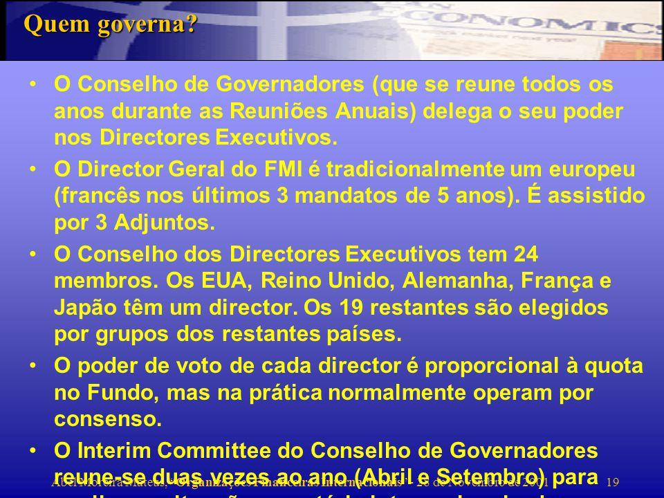 Quem governa O Conselho de Governadores (que se reune todos os anos durante as Reuniões Anuais) delega o seu poder nos Directores Executivos.