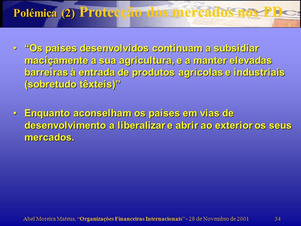 Polémica (2) Protecção dos mercados nos PD
