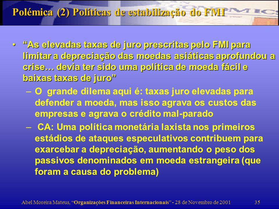 Polémica (2) Políticas de estabilização do FMI