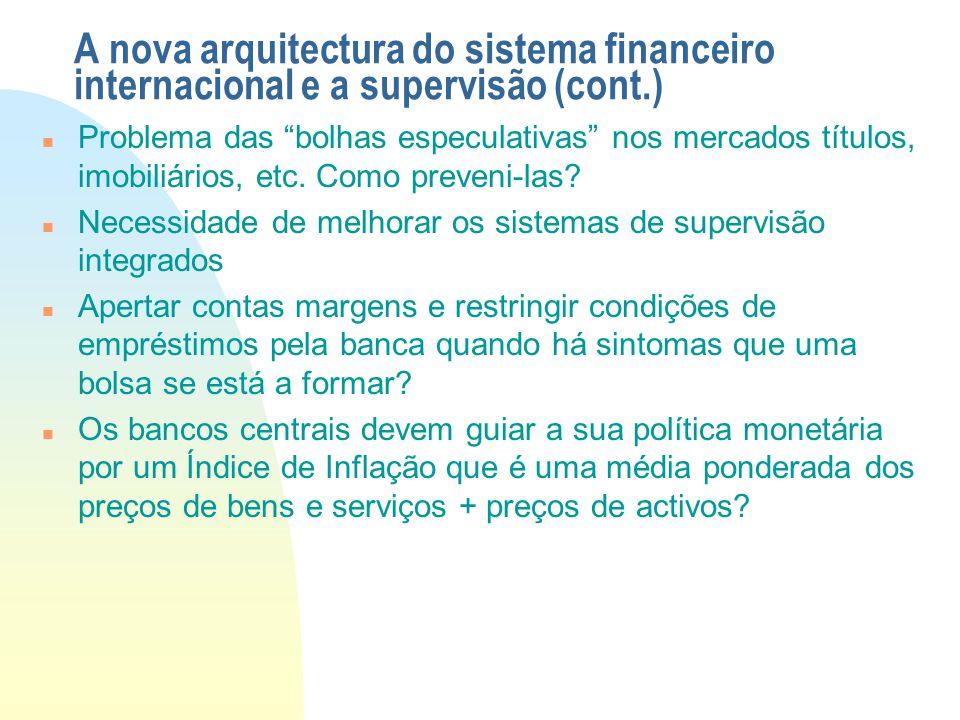 A nova arquitectura do sistema financeiro internacional e a supervisão (cont.)