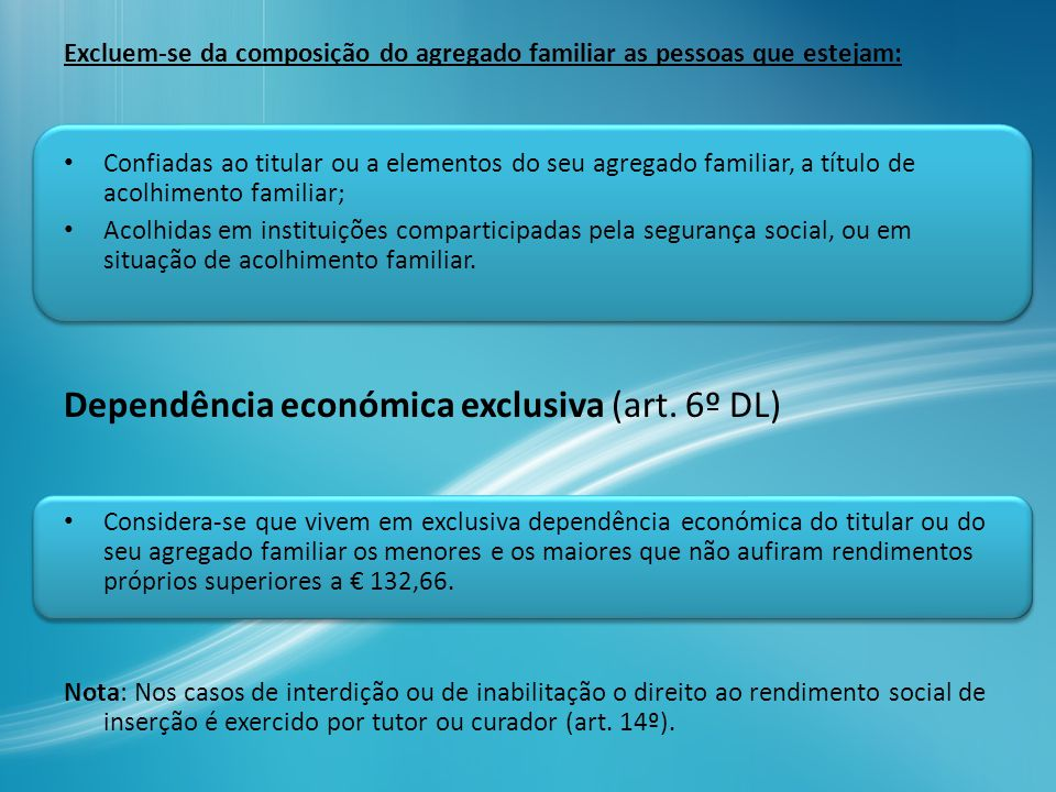 Dependência económica exclusiva (art. 6º DL)