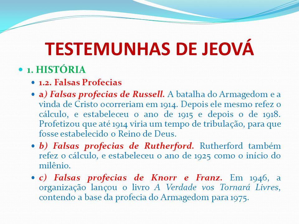 TESTEMUNHAS DE JEOVÁ 1. HISTÓRIA 1.2. Falsas Profecias