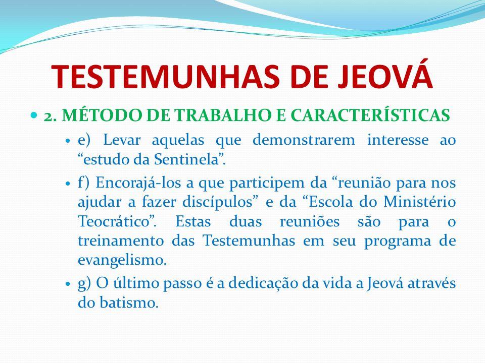 TESTEMUNHAS DE JEOVÁ 2. MÉTODO DE TRABALHO E CARACTERÍSTICAS
