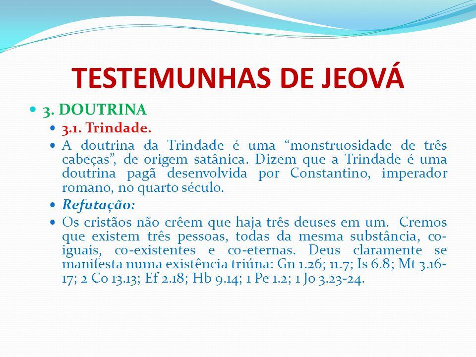 TESTEMUNHAS DE JEOVÁ 3. DOUTRINA 3.1. Trindade.