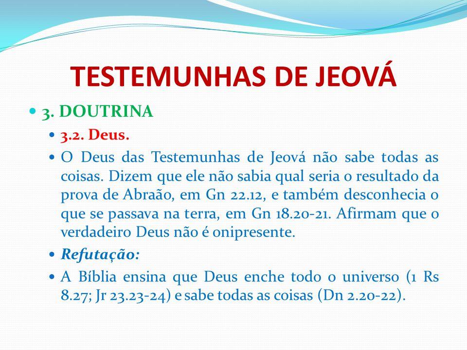 TESTEMUNHAS DE JEOVÁ 3. DOUTRINA 3.2. Deus.
