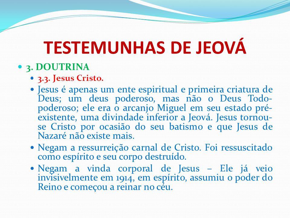 TESTEMUNHAS DE JEOVÁ 3. DOUTRINA