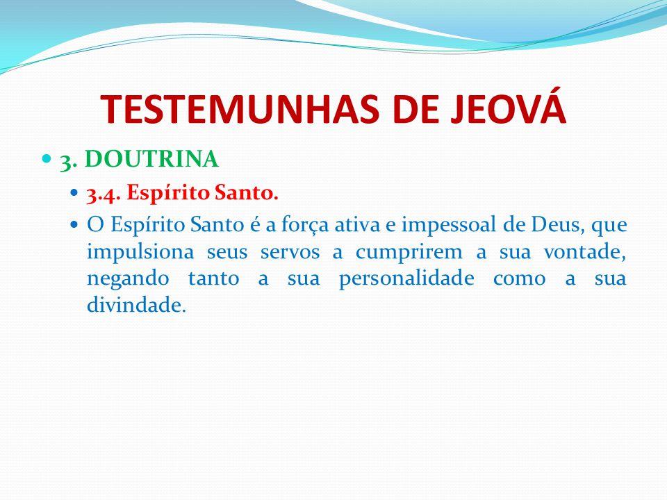 TESTEMUNHAS DE JEOVÁ 3. DOUTRINA 3.4. Espírito Santo.