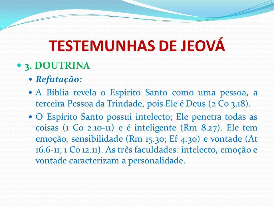 TESTEMUNHAS DE JEOVÁ 3. DOUTRINA Refutação: