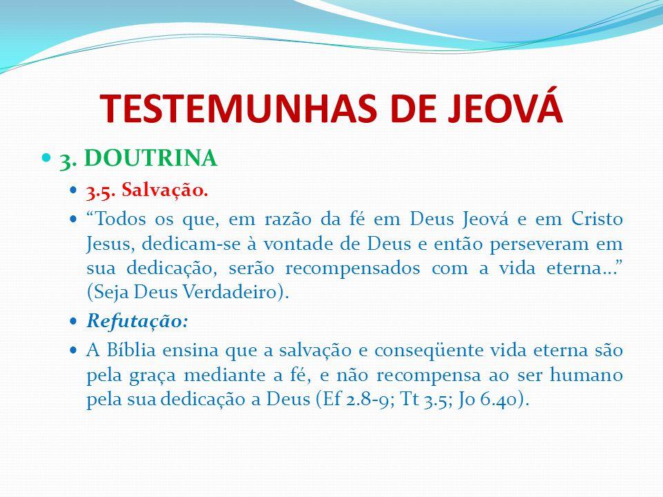 TESTEMUNHAS DE JEOVÁ 3. DOUTRINA 3.5. Salvação.