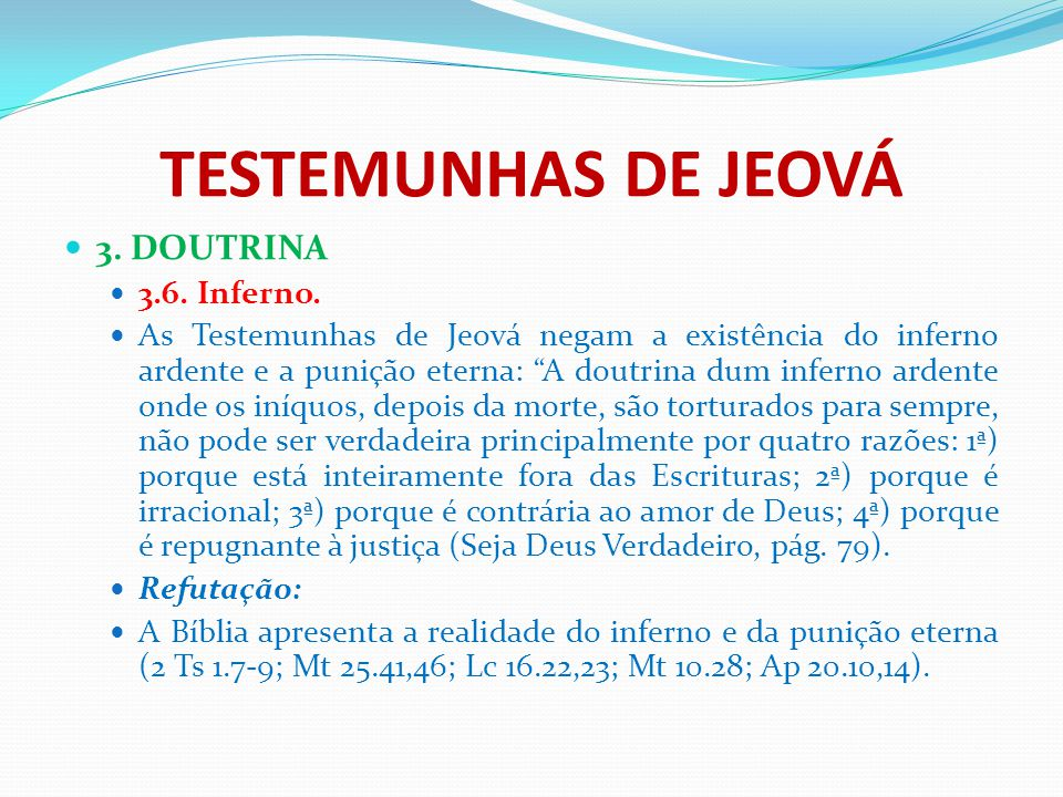 TESTEMUNHAS DE JEOVÁ 3. DOUTRINA 3.6. Inferno.