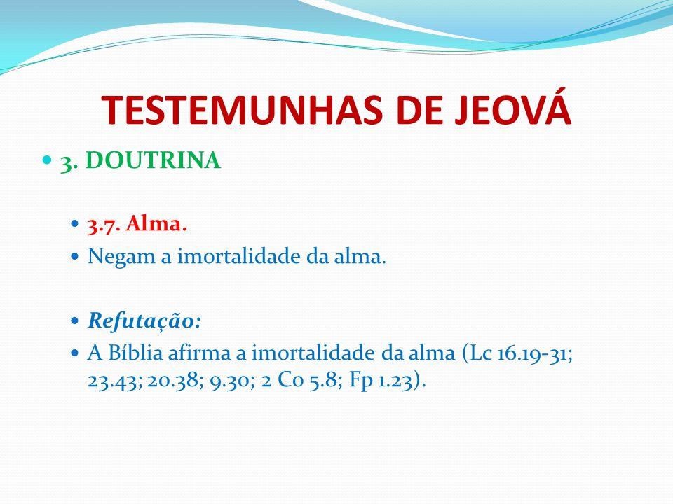 TESTEMUNHAS DE JEOVÁ 3. DOUTRINA 3.7. Alma.