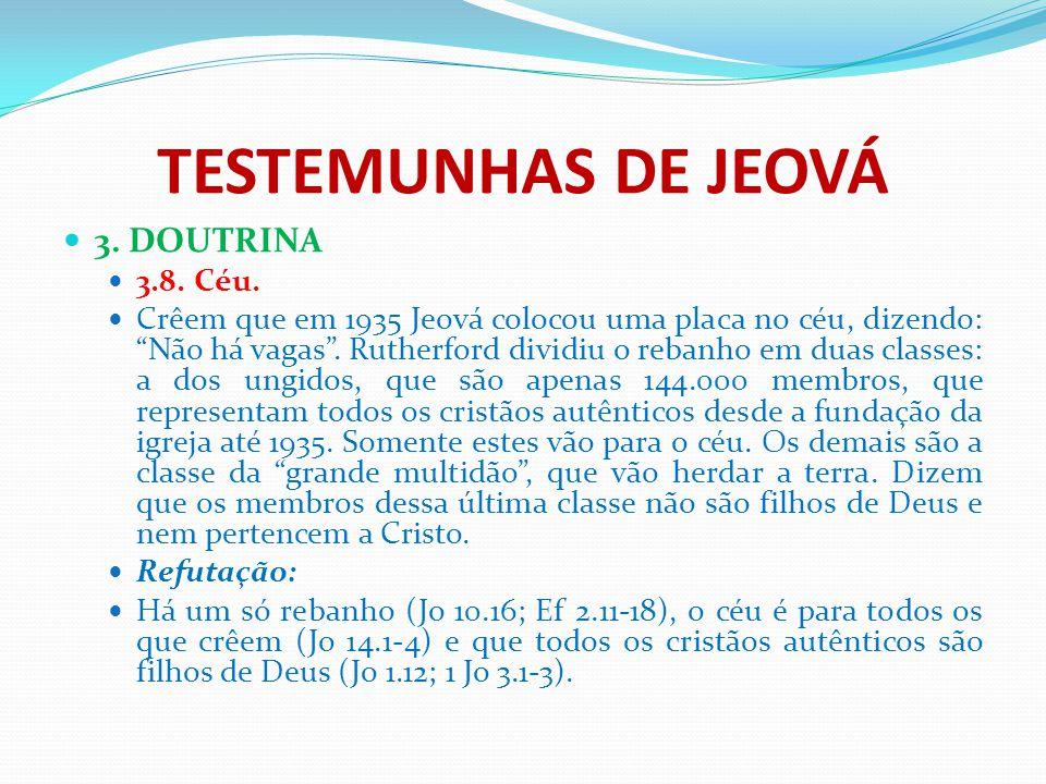 TESTEMUNHAS DE JEOVÁ 3. DOUTRINA 3.8. Céu.