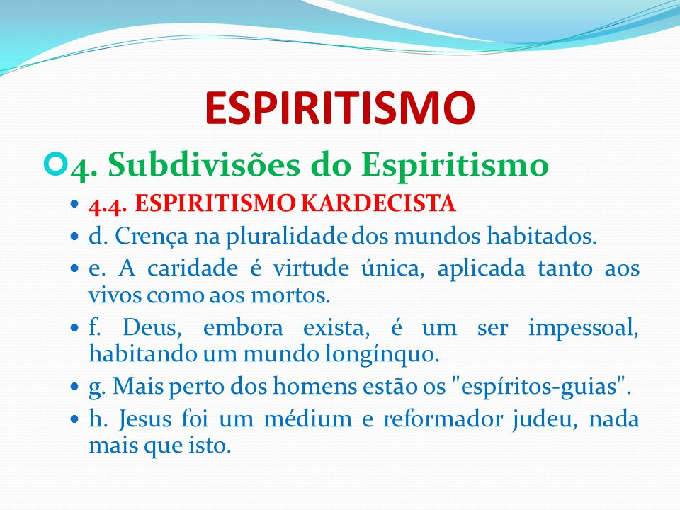 ESPIRITISMO 4. Subdivisões do Espiritismo 4.4. ESPIRITISMO KARDECISTA