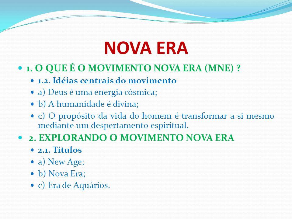 NOVA ERA 1. O QUE É O MOVIMENTO NOVA ERA (MNE)