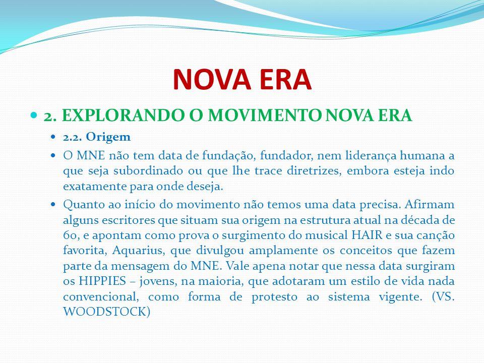 NOVA ERA 2. EXPLORANDO O MOVIMENTO NOVA ERA 2.2. Origem