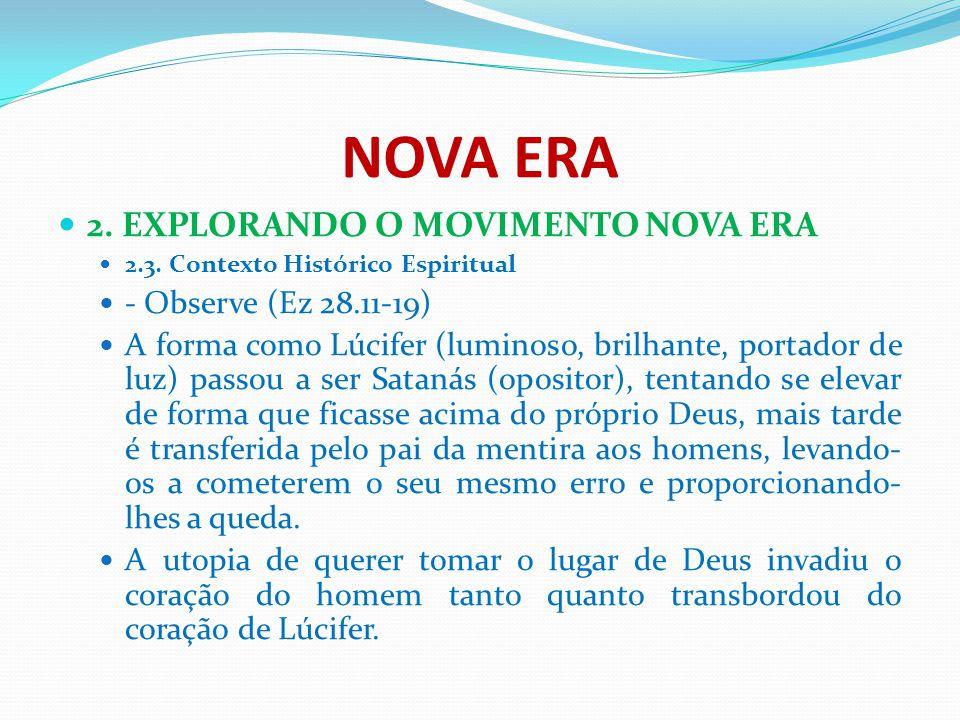 NOVA ERA 2. EXPLORANDO O MOVIMENTO NOVA ERA - Observe (Ez 28.11-19)