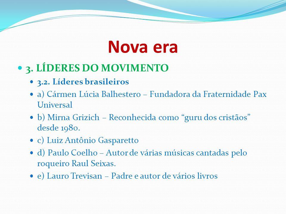 Nova era 3. LÍDERES DO MOVIMENTO 3.2. Líderes brasileiros