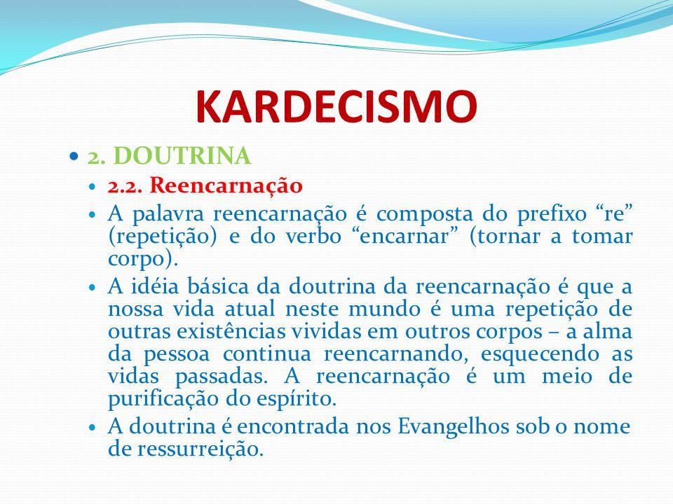 KARDECISMO 2. DOUTRINA 2.2. Reencarnação