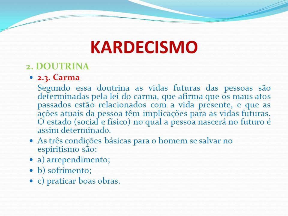 KARDECISMO 2. DOUTRINA 2.3. Carma