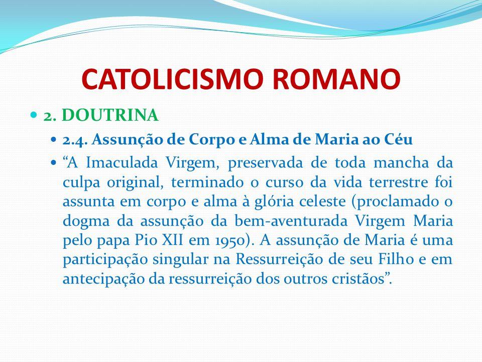 CATOLICISMO ROMANO 2. DOUTRINA