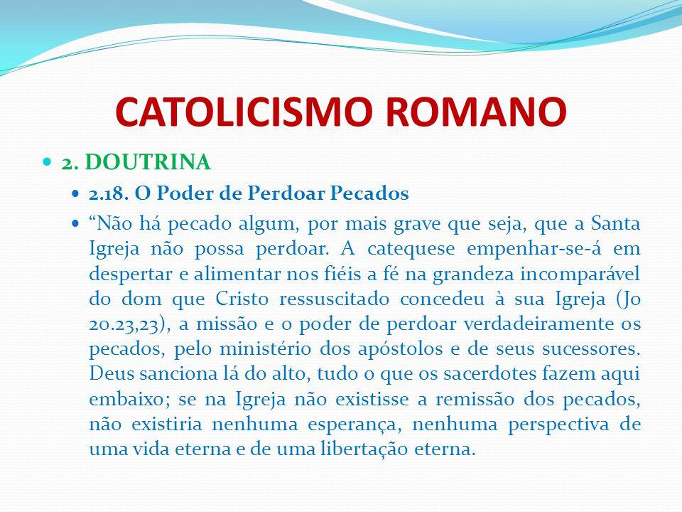 CATOLICISMO ROMANO 2. DOUTRINA 2.18. O Poder de Perdoar Pecados