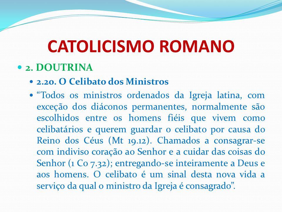 CATOLICISMO ROMANO 2. DOUTRINA 2.20. O Celibato dos Ministros