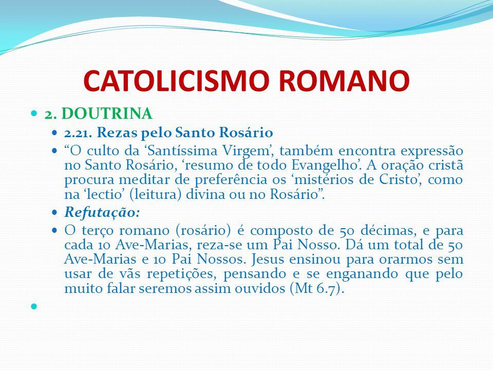 CATOLICISMO ROMANO 2. DOUTRINA 2.21. Rezas pelo Santo Rosário