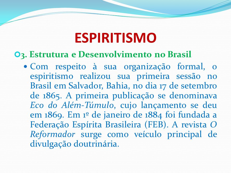 ESPIRITISMO 3. Estrutura e Desenvolvimento no Brasil.